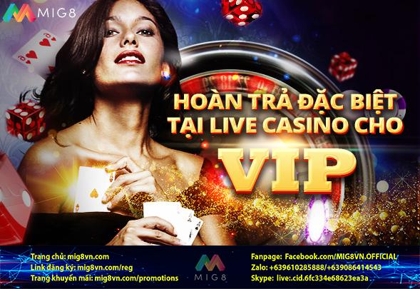 Hoàn trả Casino cho VIP MIG8